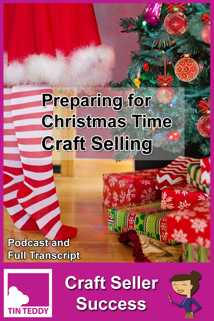 Christmas time can be very busy for craft sellers.  This detailed guide will help you prepare now to make the busy season easier and more profitable.  Listen to the podcast or read the full transcript.