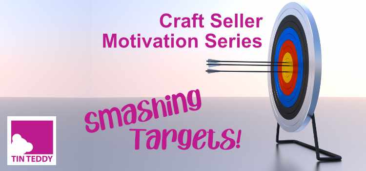 Smashing Targets - Motivation for Craft Sellers