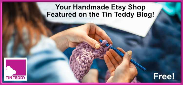 Your Handmade Etsy Shop Featured on the Tin Teddy Blog!