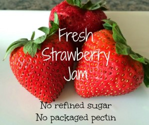 easy strawberry jam no sugar or packaged pectin