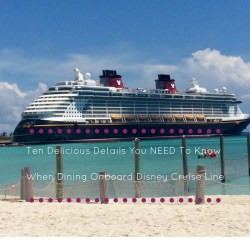 Ten Delicious Details You NEED To Know For Disney Cruise LIne Dining