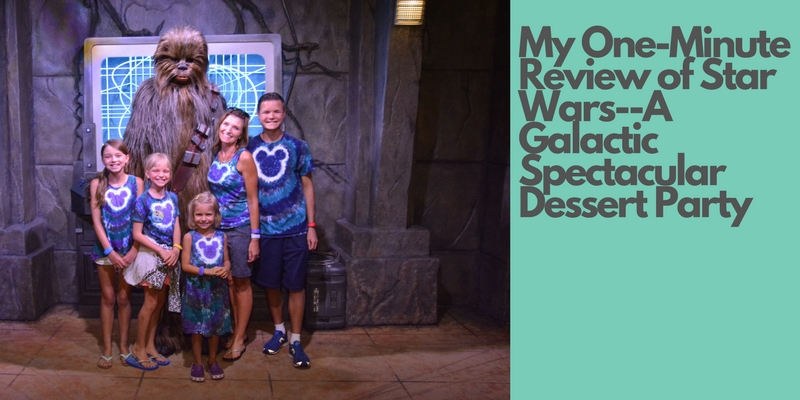 My One-Minute Review of Star Wars–A Galactic Spectacular Dessert Party