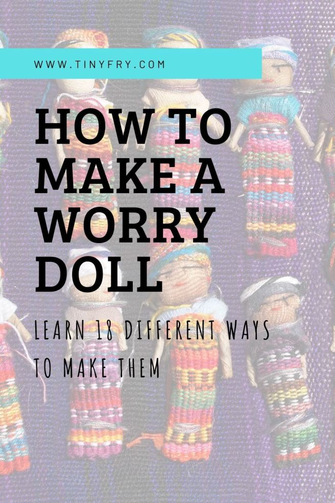How to make a worry doll