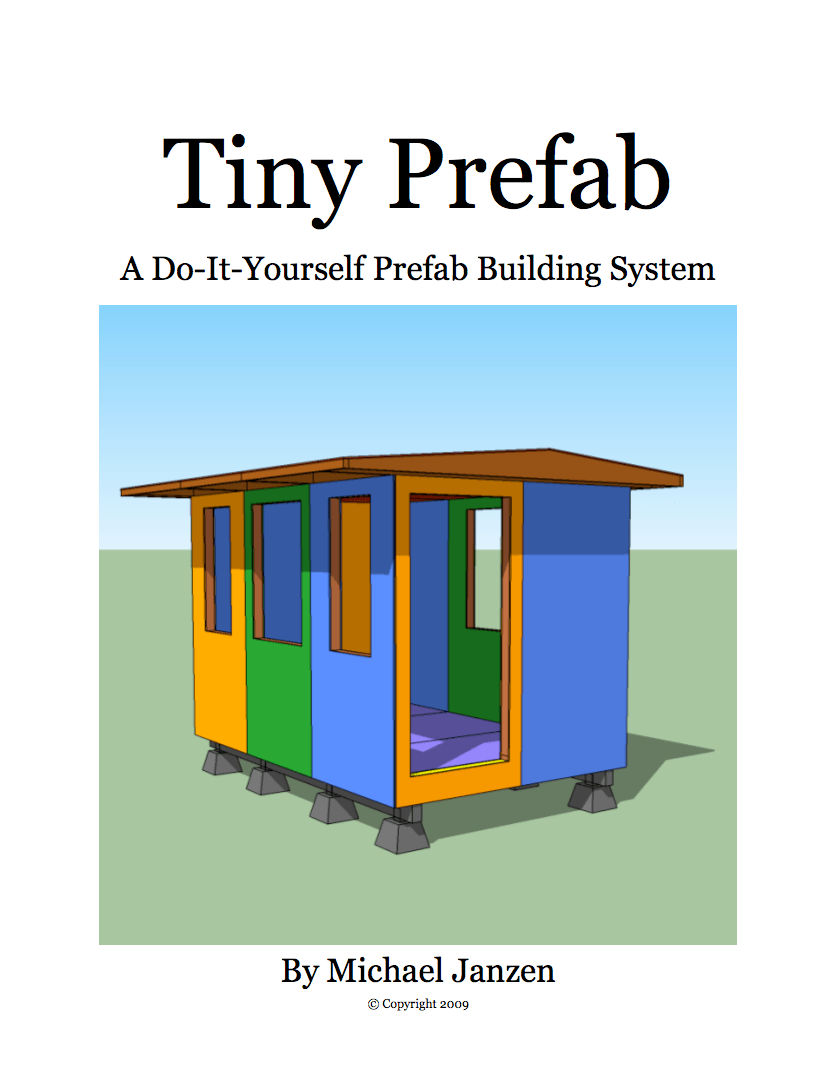 Do It Yourself Home Design: Tiny Prefab, A Do-It-Yourself Prefab Building System