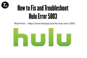 fix hulu error 5003 playback connection failure