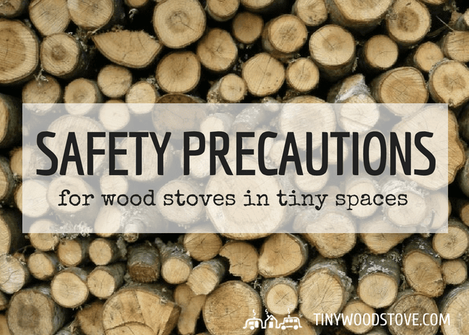 Safety precautions for wood stoves in tiny spaces