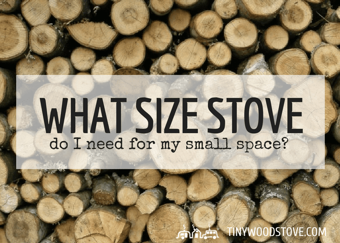 What size stove do I need for my small space?