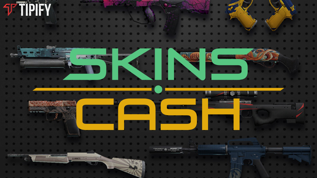 Sell Your Skins In Minutes Using Skins.cash - Tipify