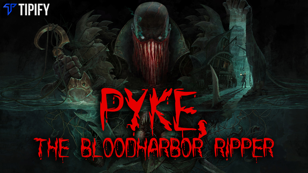 Riot Unveils New Champion: Pyke, The Bloodharbor Ripper - Tipify