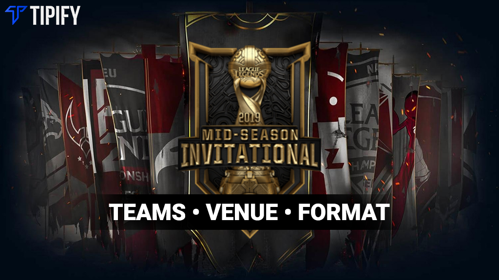 Mid-Season Invitational 2019: Teams, Venue, and Format - Tipify