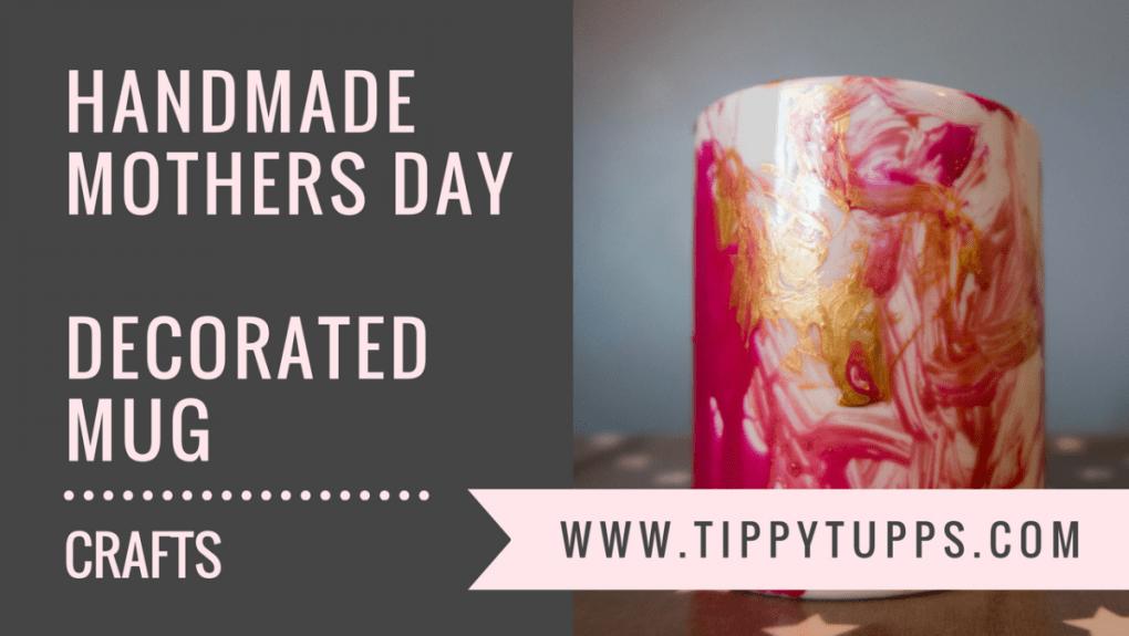 Handmade Mothers Day - decorated mug - toddler crafts - pre-schooler crafts - blog post header