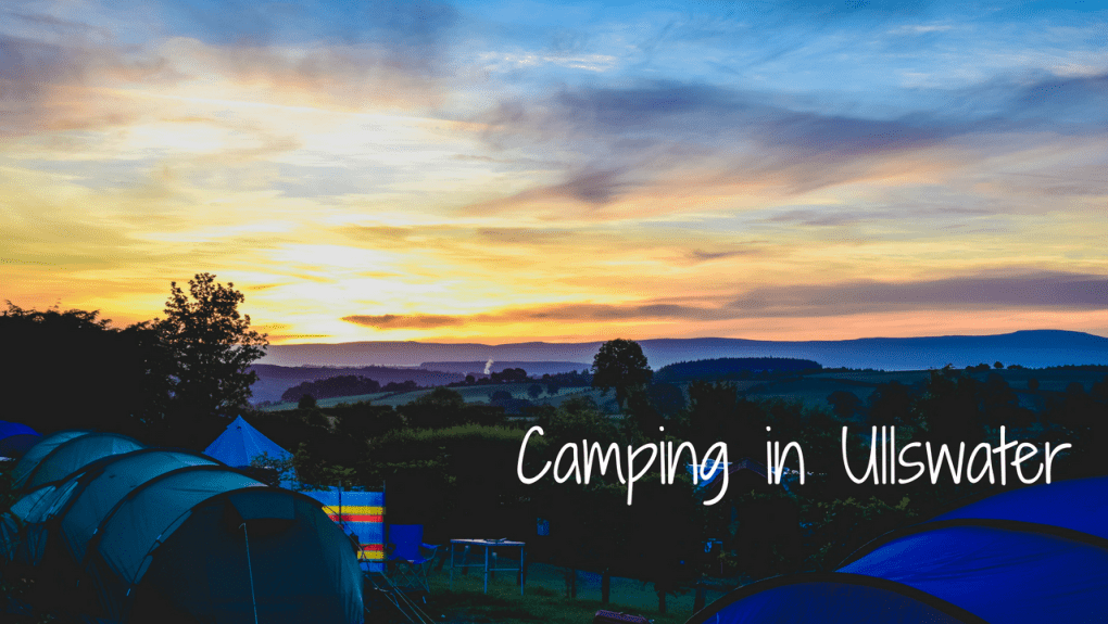 Camping in Ullswater - blog post header