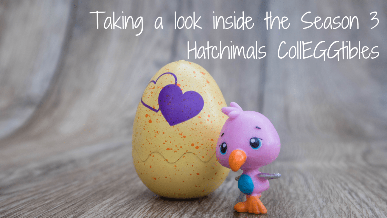 Taking a look inside the Season 3 Hatchimals CollEGGtibles -blog post header