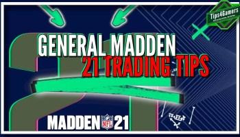 General Madden 21 Trade Tips