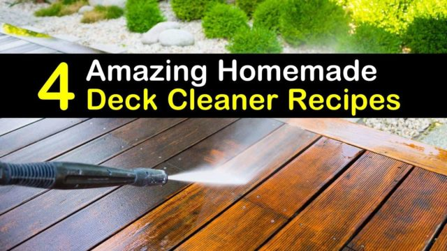 22 Amazing Homemade Deck Cleaner Recipes