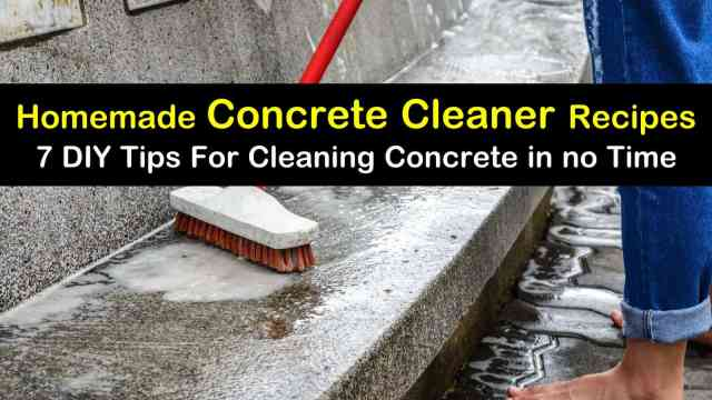 Homemade Concrete Cleaner Recipes: 26 DIY Tips for Cleaning