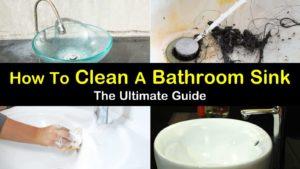 7 fast easy ways to clean a bathroom sink