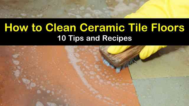 How to Clean Ceramic Tile Floors - 24 Tips and Recipes
