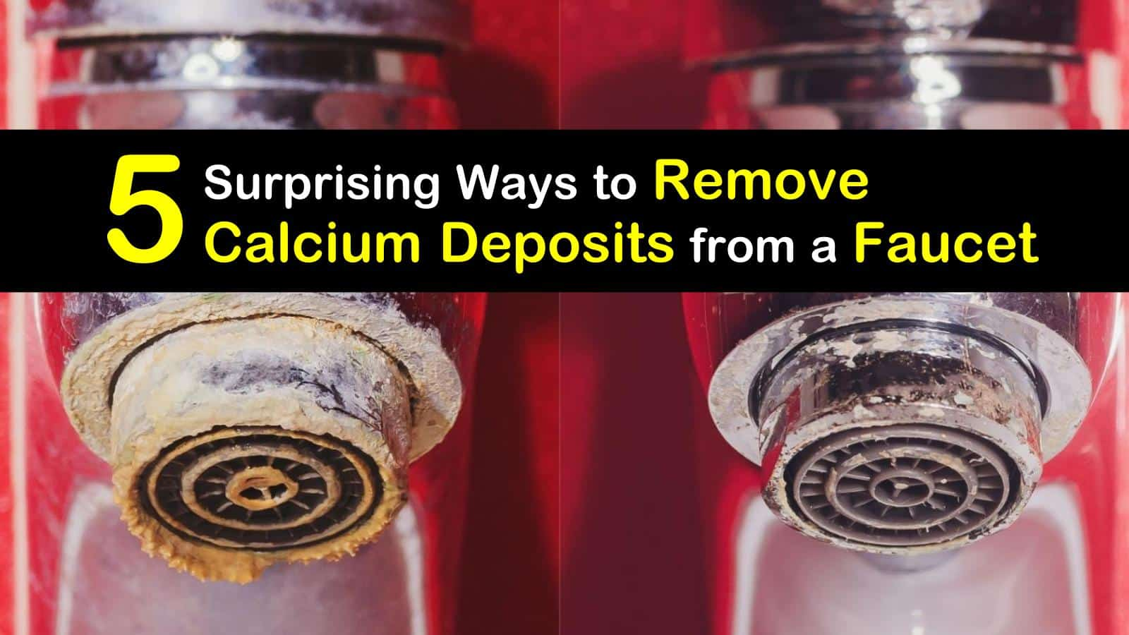 remove calcium deposits from a faucet