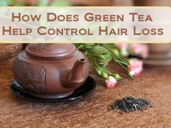 How Does Green Tea Help Control Hair Loss