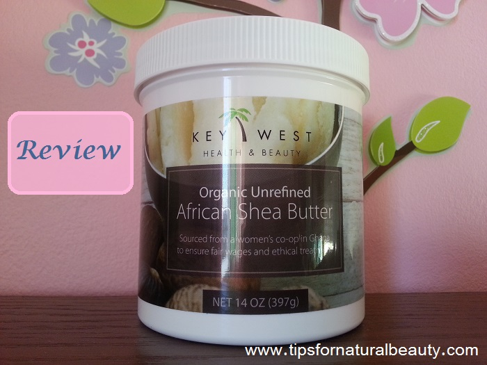 Review: Shea Butter from Key West Health & Beauty