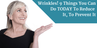 Wrinkles! 9 Things You Can Do TODAY To Reduce It, To Prevent It - Beauty - Skin Care - Anti-Aging