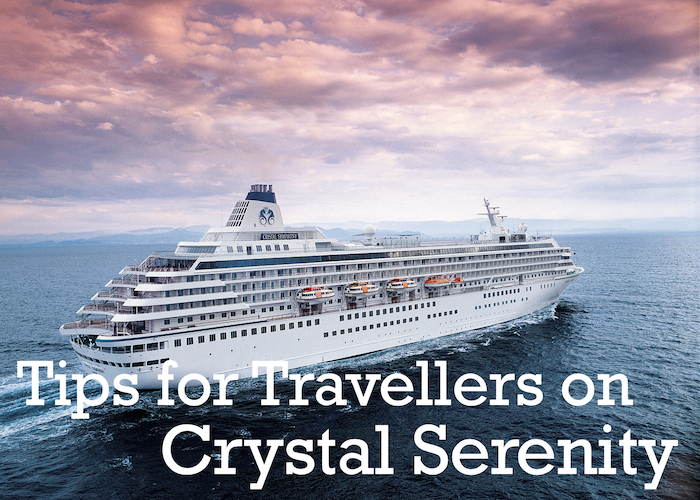 Crystal Serenity Tips for Travellers