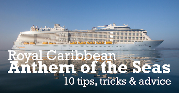 Royal Caribbean Anthem Of The Seas Tips Tricks And Advice - Anthem of the seas itinerary
