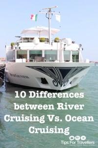 River Cruising Versus Ocean Cruising Differences