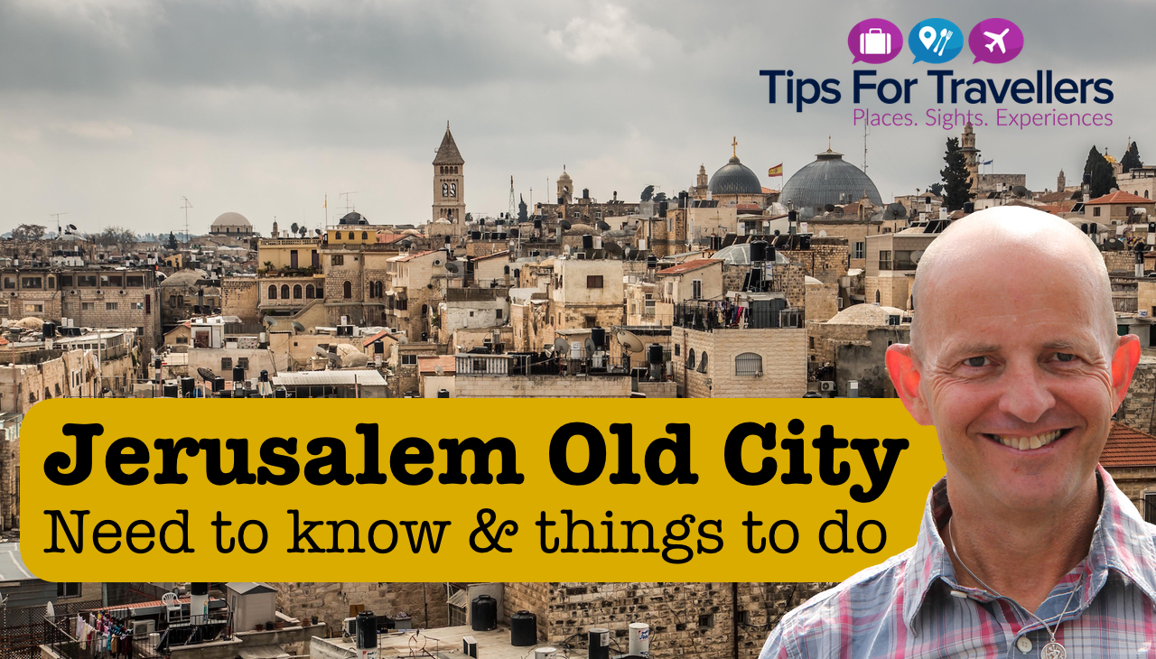 Jerusalem Tips : The 7 Things You Need To Know Before Visiting