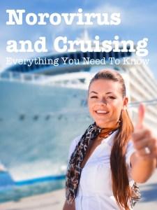 Norovirus and Cruising. Tips and advice: https://www.tipsfortravellers.com/norovirus-and-cruising