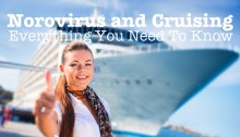 Norovirus and cruising, everything you need to know!