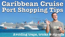 Caribbean Cruise Port Shopping Tips