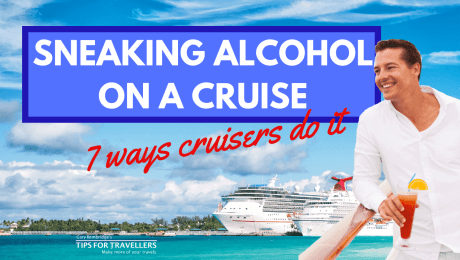 Sneaking Alcohol On A Cruise. 7 Most Common Ways Cruisers Do It.
