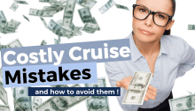 Costly Cruise Mistakes