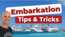 Embarkation Day Tips and tricks
