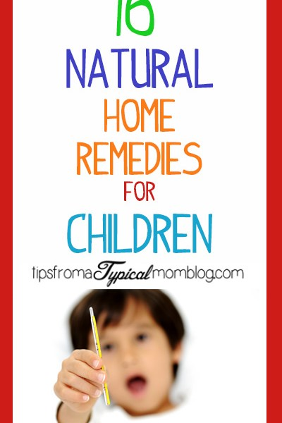 16 Natural Home Remedies for Children