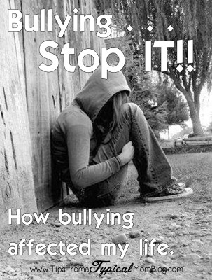 Bullying, Stop It! How bullying affected my life. A Mormon (LDS) view on bullying and how to stop. Tips From a Typical Mom.