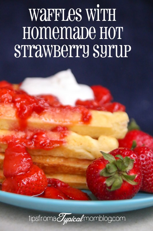 Waffles with Homemade Hot Strawberry Syrup