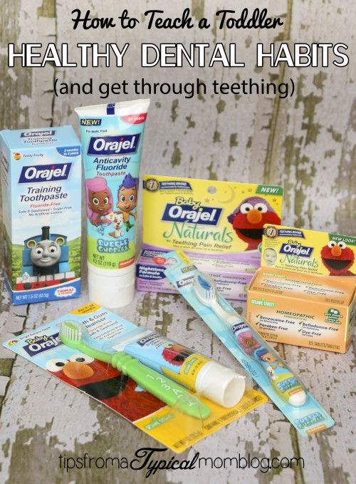 Teething Tips and Healthy Dental Habits for your Toddler with Orajel