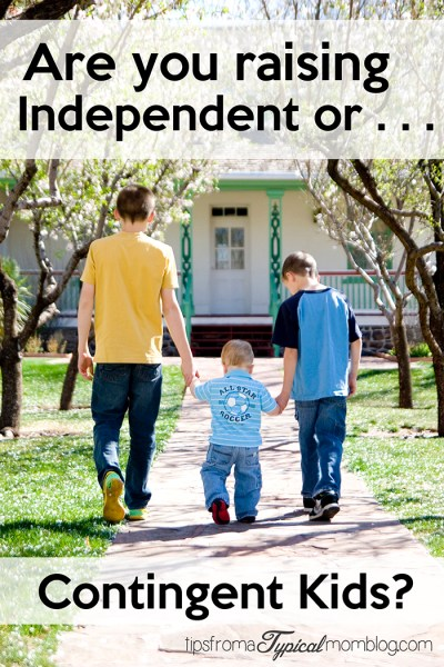 Are you Raising an Independent or Contingent Child?