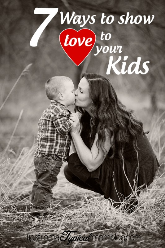 7 Ways to Show Love to Your Kids