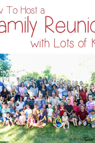 How to Host a Family Reunion with Lots of Kids