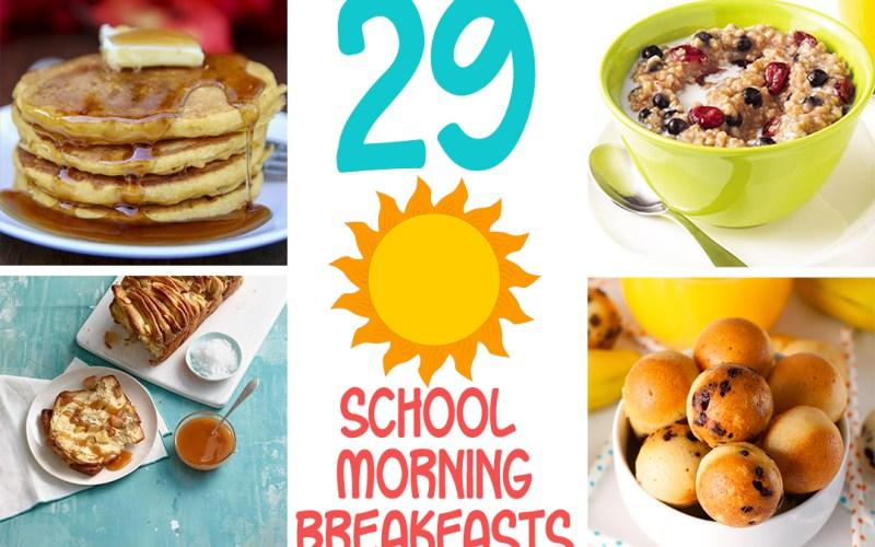 29 School Morning Breakfast Recipes