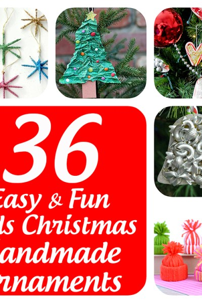 36 Easy and Fun Kids Christmas Handmade Ornaments