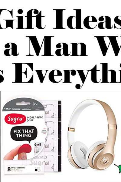 Last Minute Gifts for the Man Who Has Everything