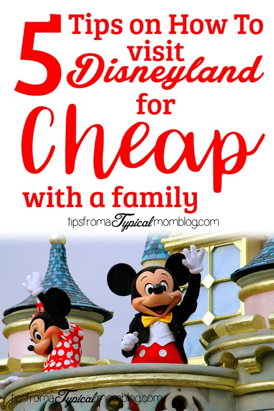 5 Tips on How to Visit Disneyland for Cheap with a Family