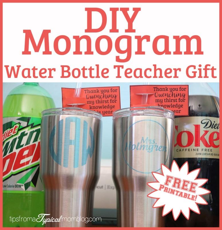 DIY Monogram Water Bottles- End of School Year Teacher Gift Idea