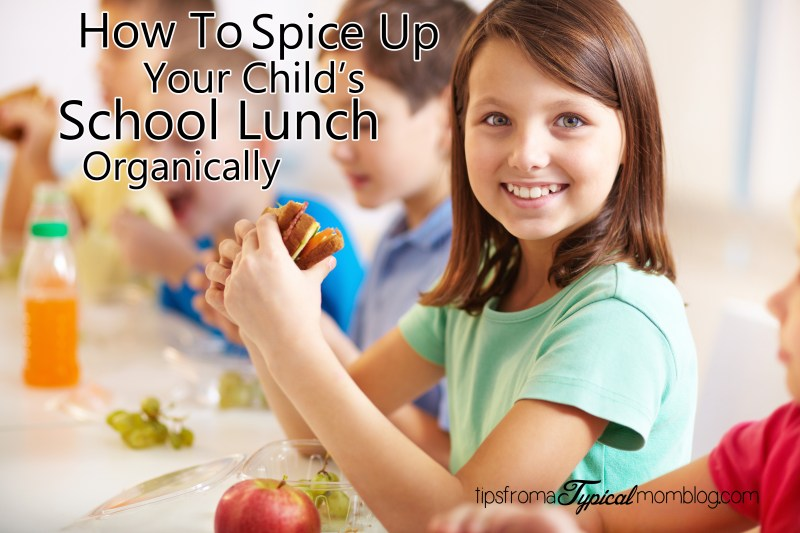 How to spice up your child's school lunch organically