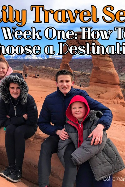 How To Choose a Destination for a Family Vacation – Family Travel Series